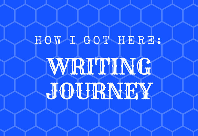 How I Got Here: Writing Journey