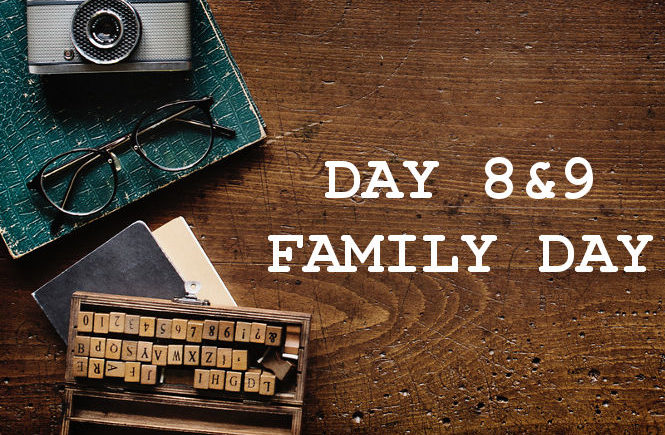 DAY 8 AND 9 FAMILY DAY