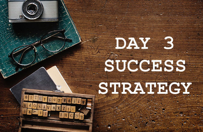 Day 3 Success Strategy