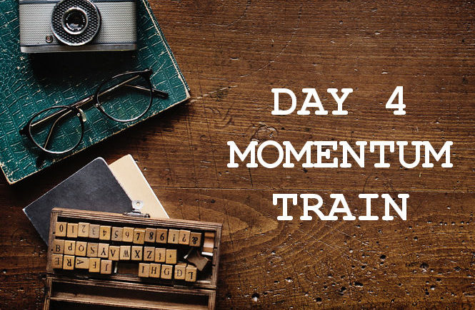 Day 4 Momentum Train