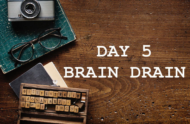 Day 5 Brain Drain