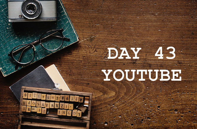 DAY 43 YOUTUBE