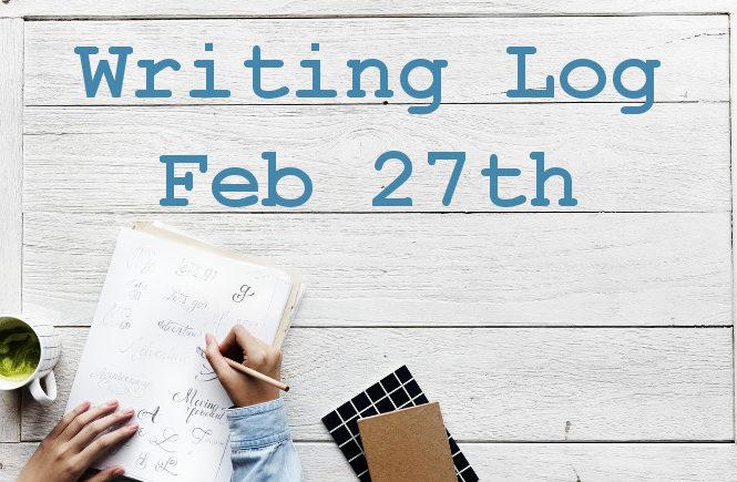 Writing Log: Feb. 27th