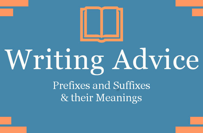 Prefixes and Suffixes and their Meanings