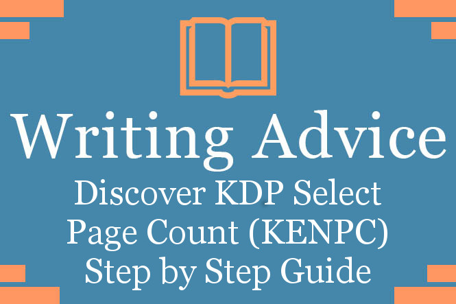 Writing Advice_Discover KDP Select Page Count (KENPC) Step by Step Guide