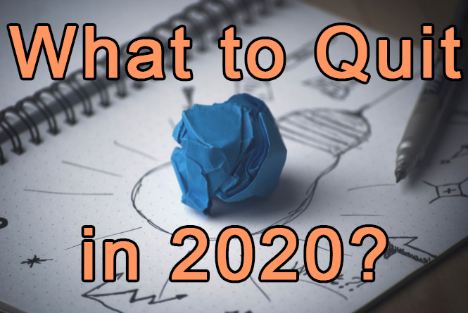 What to Quit in 2020?